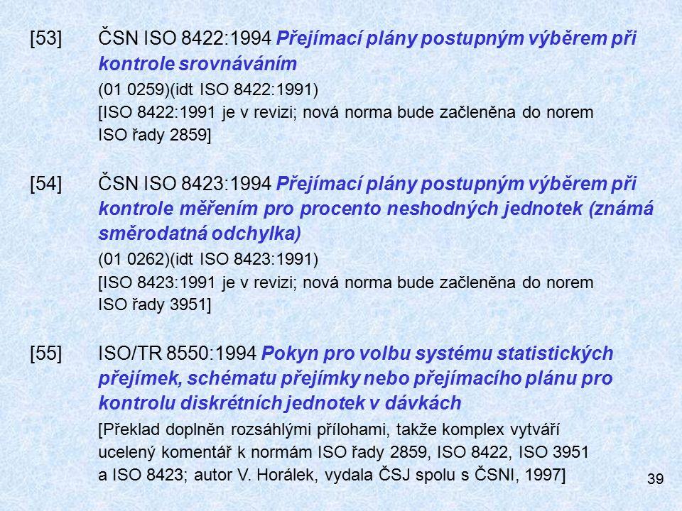[53]. ČSN ISO 8422:1994 Přejímací plány postupným výběrem při